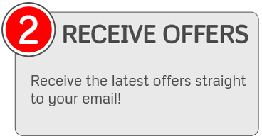 RECEIVE OFFERS - Receive the latest offers straight to your email!